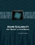 "Azure Scalability:- Use ""Queues"" as your Bridges"