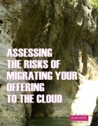 Assessing the Risks of Migrating Your Offering to the Cloud