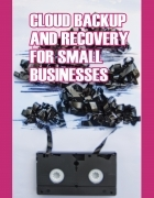 Cloud Backup and Recovery for Small Businesses