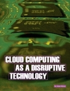Cloud Computing as a Disruptive Technology