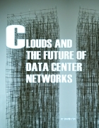 Clouds and the Future of Data Center Networks
