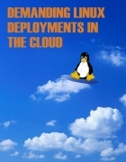 Demanding Linux Deployments in the Cloud