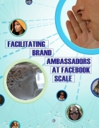 Facilitating Brand Ambassadors at Facebook Scale