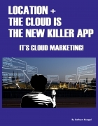 Location Plus the Cloud is the New Killer App
