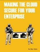 Making the Cloud Secure for the Enterprise
