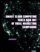 Smart Cloud Computing Takes Risk Out of Viral Marketing Campaigns