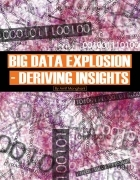 Big Data Explosion--Deriving Insights