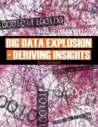 Big Data Explosion--Deriving Insights