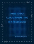How to Do Cloud Marketing in a Recession