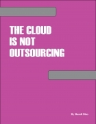 The Cloud is Not Outsourcing