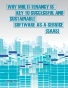 Why Multi-Tenancy is Key to Successful and Sustainable Software-as-a-Service (SaaS)
